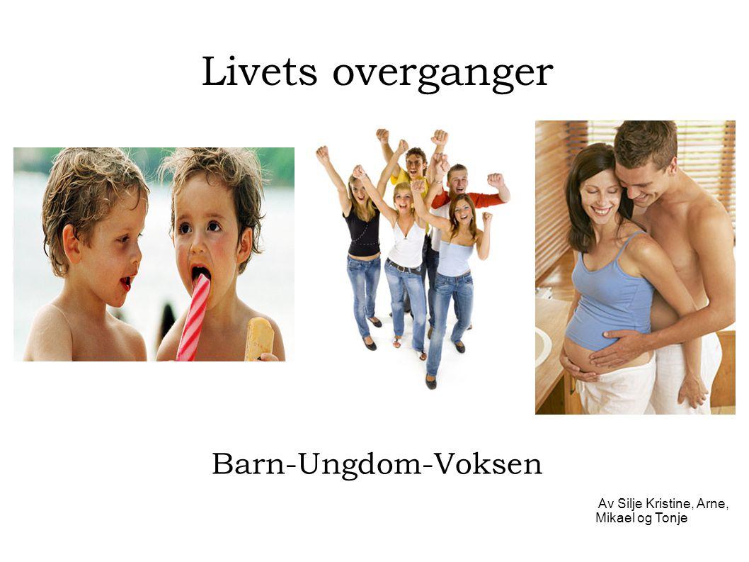 Livets overganger Barn-Ungdom-Voksen