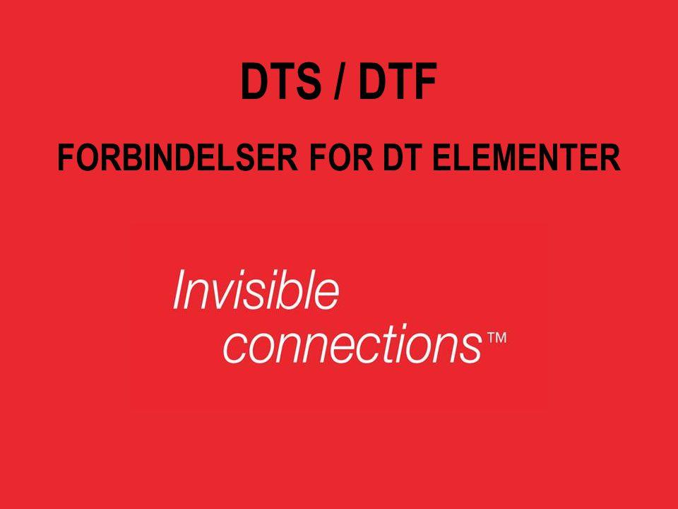 FORBINDELSER FOR DT ELEMENTER