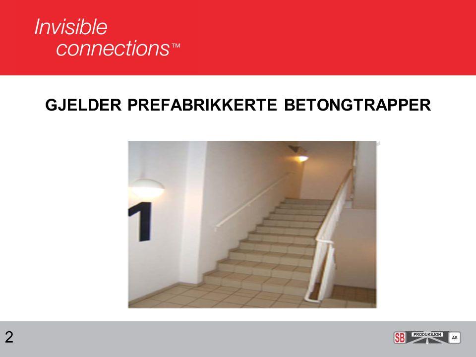 GJELDER PREFABRIKKERTE BETONGTRAPPER