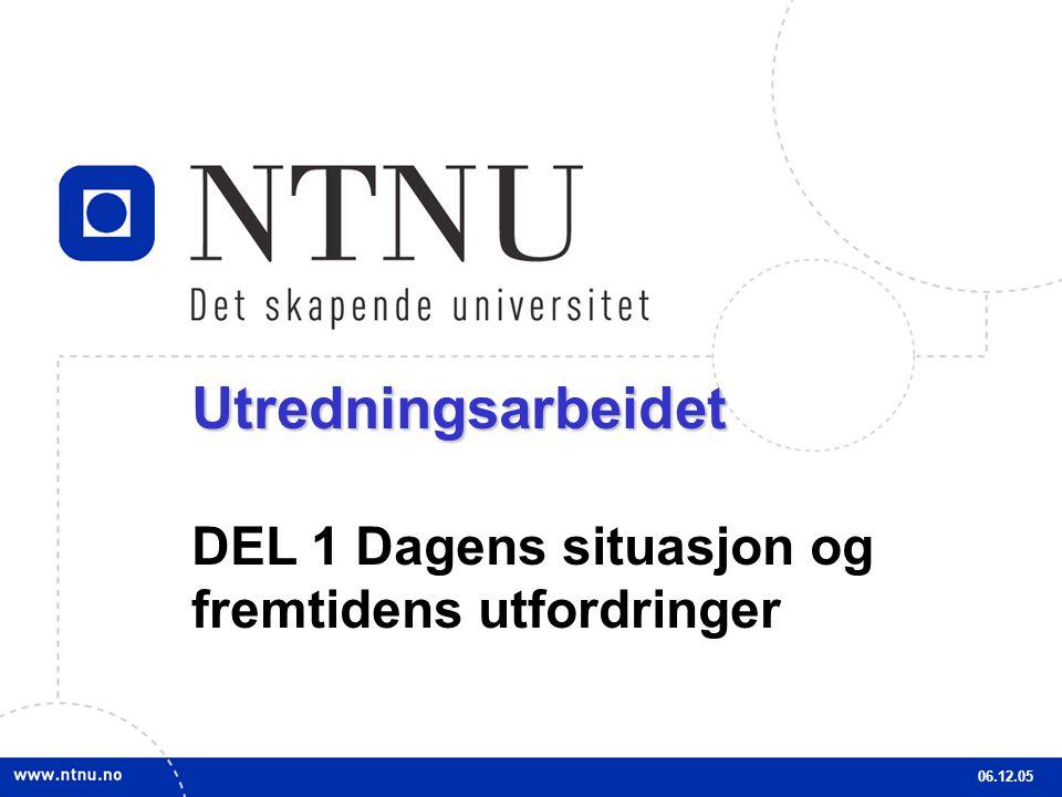 Utredningsarbeidet DEL 1 Dagens situasjon og fremtidens utfordringer
