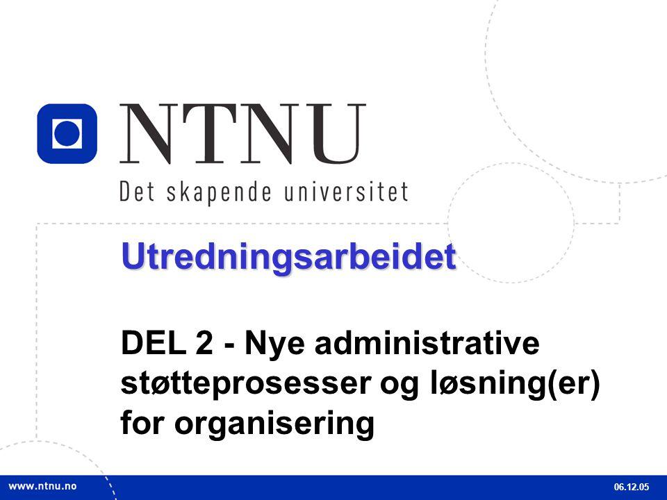 Utredningsarbeidet DEL 2 - Nye administrative støtteprosesser og løsning(er) for organisering.