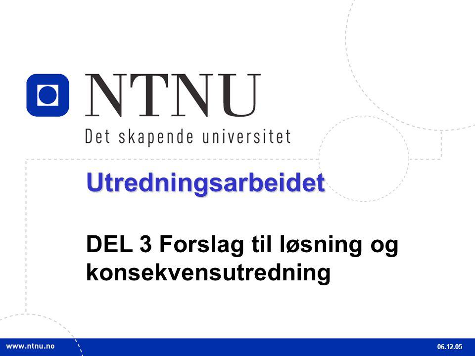 Utredningsarbeidet DEL 3 Forslag til løsning og konsekvensutredning