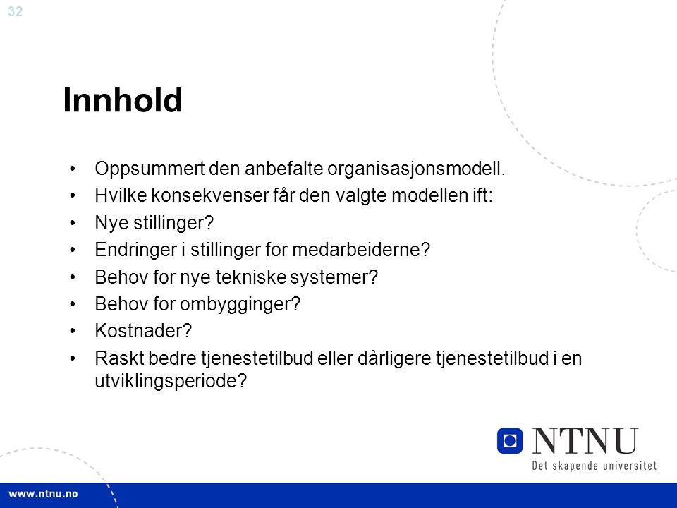Innhold Oppsummert den anbefalte organisasjonsmodell.