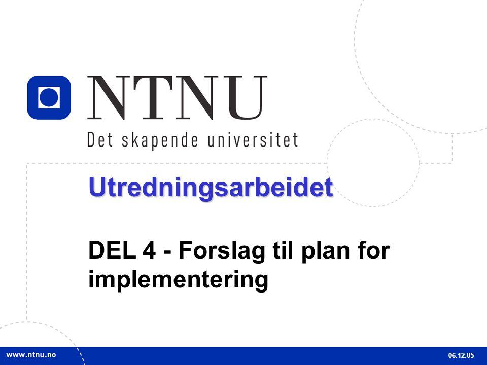 Utredningsarbeidet DEL 4 - Forslag til plan for implementering