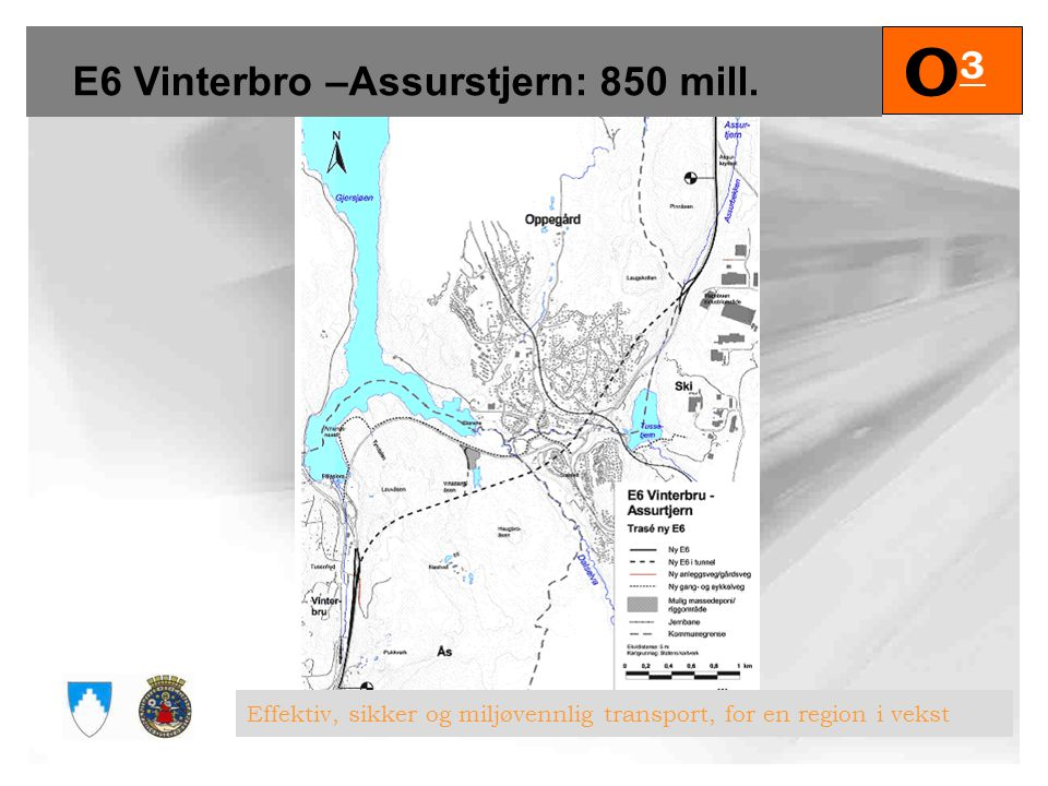 O3 E6 Vinterbro –Assurstjern: 850 mill.