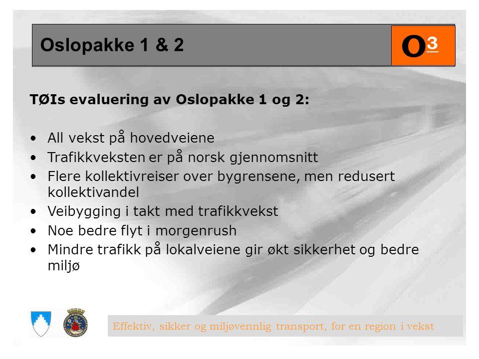 O3 Oslopakke 1 & 2 TØIs evaluering av Oslopakke 1 og 2: