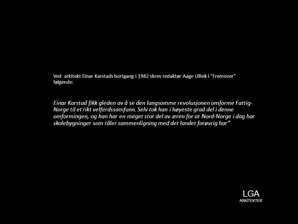 Ved arkitekt Einar Karstads bortgang i 1982 skrev redaktør Aage Ullvik i Fremover følgende: