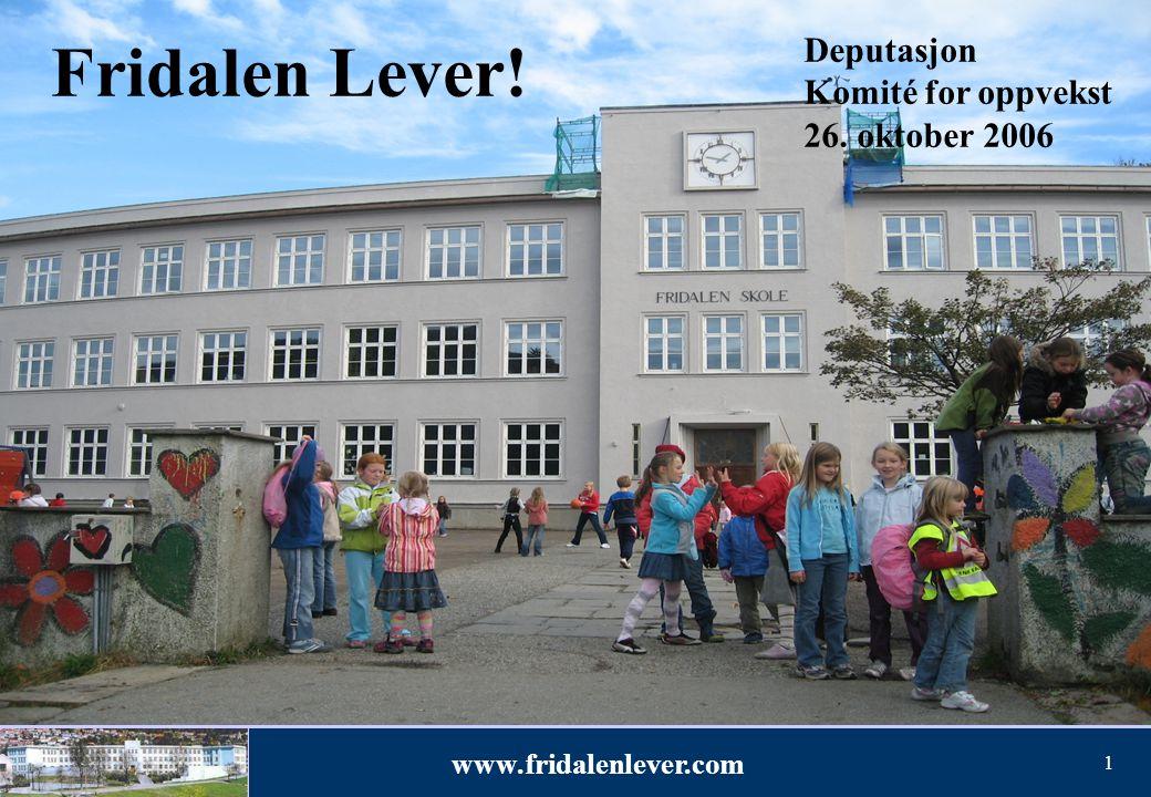 Fridalen Lever! Deputasjon Komité for oppvekst 26. oktober 2006