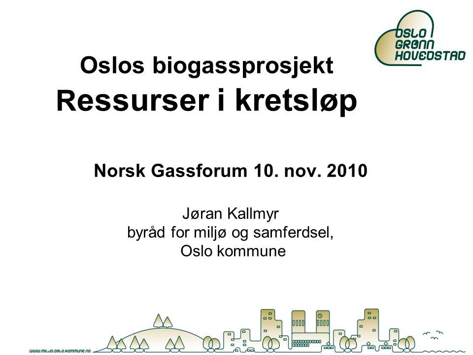 Oslos biogassprosjekt Ressurser i kretsløp