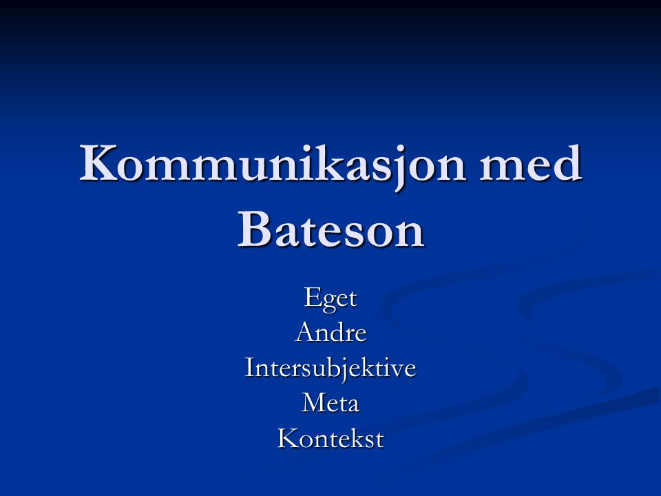 Kommunikasjon med Bateson