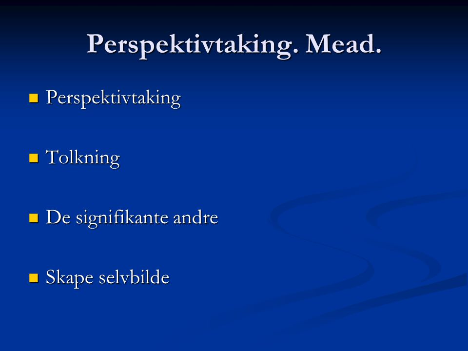 Perspektivtaking. Mead.