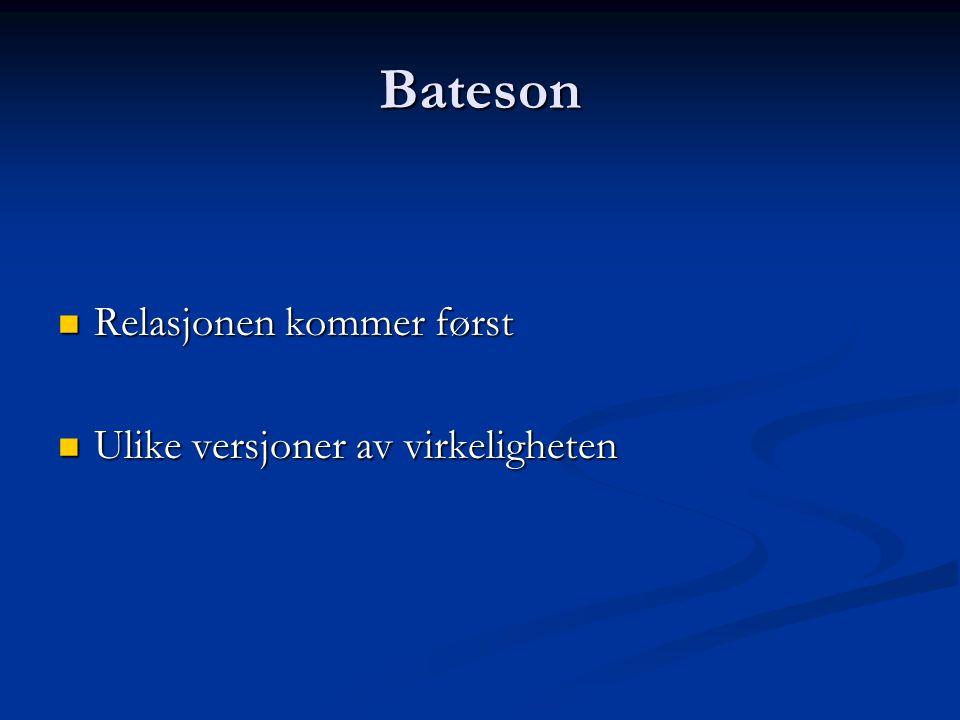 Bateson Relasjonen kommer først Ulike versjoner av virkeligheten
