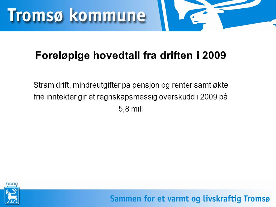 Foreløpige hovedtall fra driften i 2009