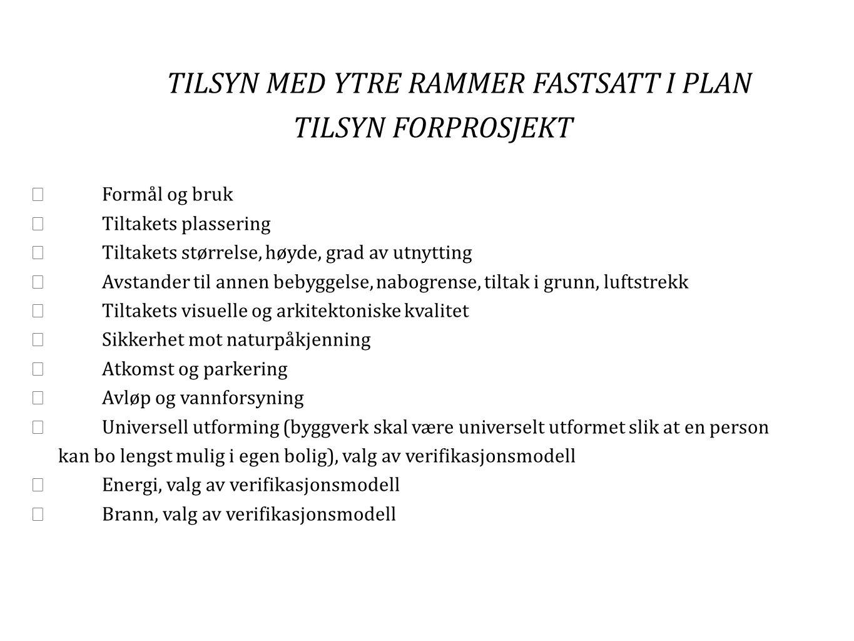 TILSYN MED YTRE RAMMER FASTSATT I PLAN