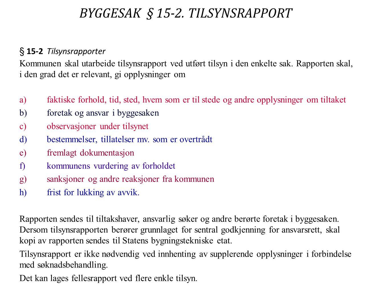 BYGGESAK § 15-2. TILSYNSRAPPORT
