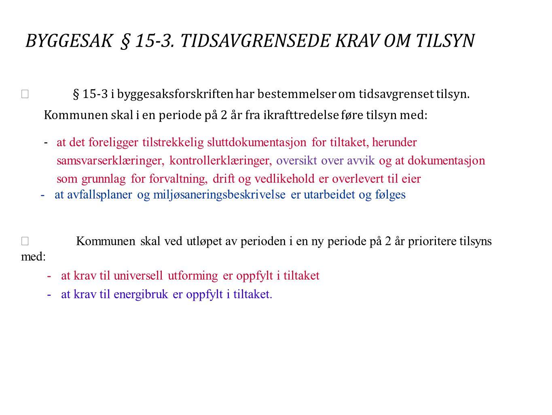 BYGGESAK § 15-3. TIDSAVGRENSEDE KRAV OM TILSYN