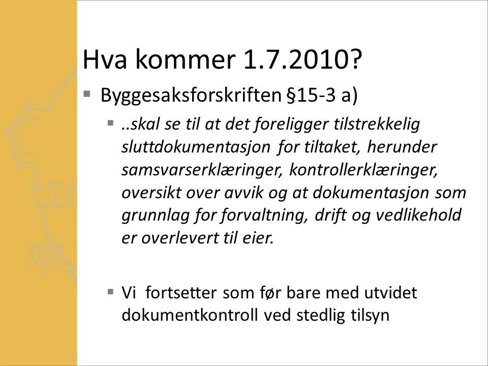 Hva kommer 1.7.2010 Byggesaksforskriften §15-3 a)