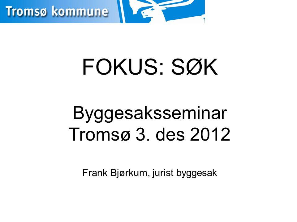 FOKUS: SØK Byggesaksseminar