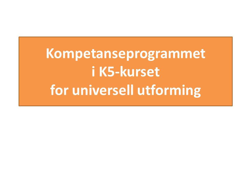 Kompetanseprogrammet i K5-kurset for universell utforming