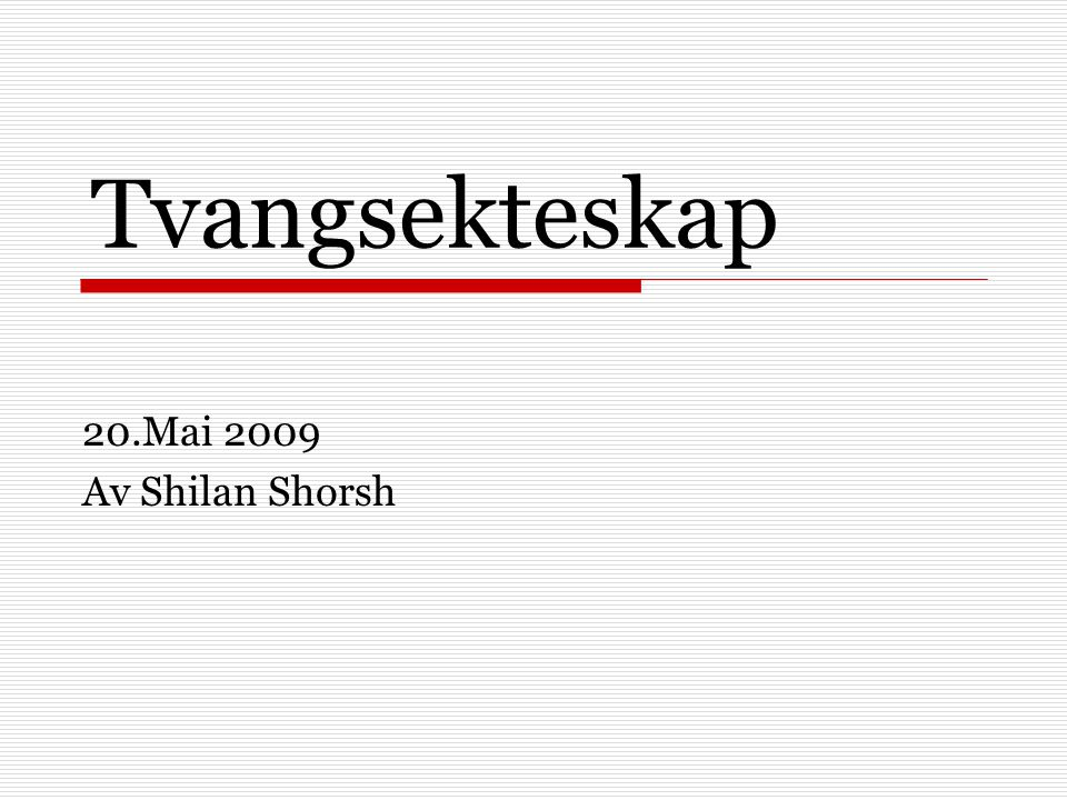 Tvangsekteskap 20.Mai 2009 Av Shilan Shorsh