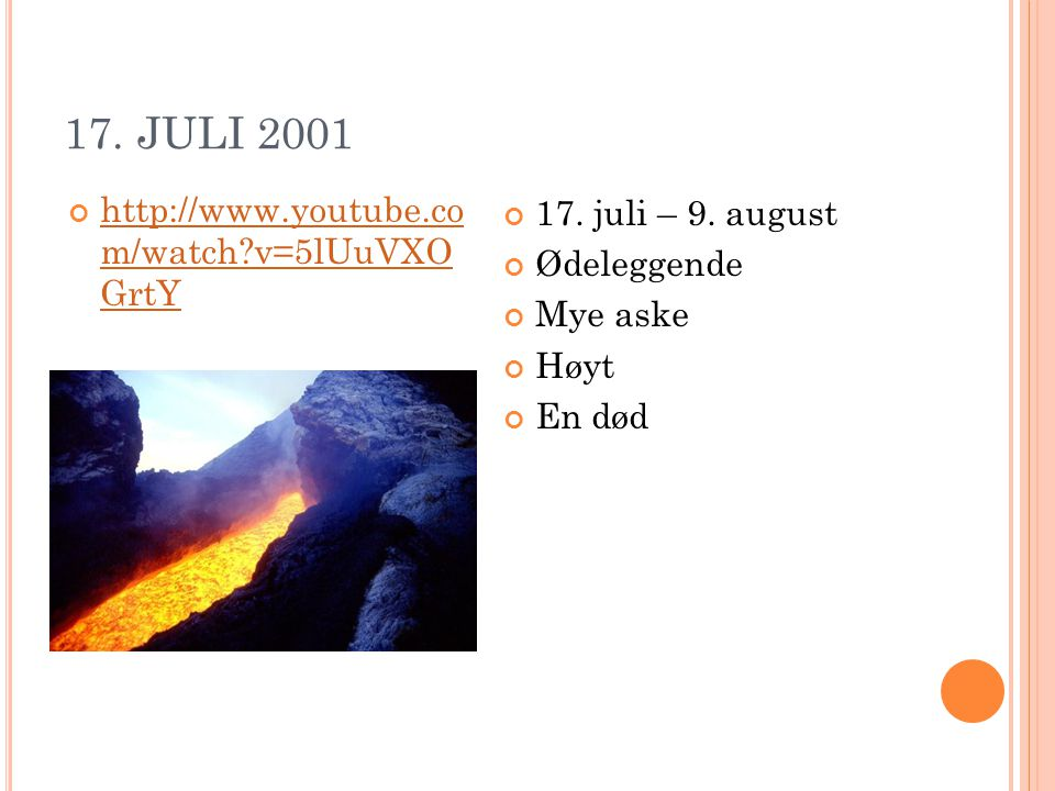 17. JULI 2001 http://www.youtube.co m/watch v=5lUuVXO GrtY