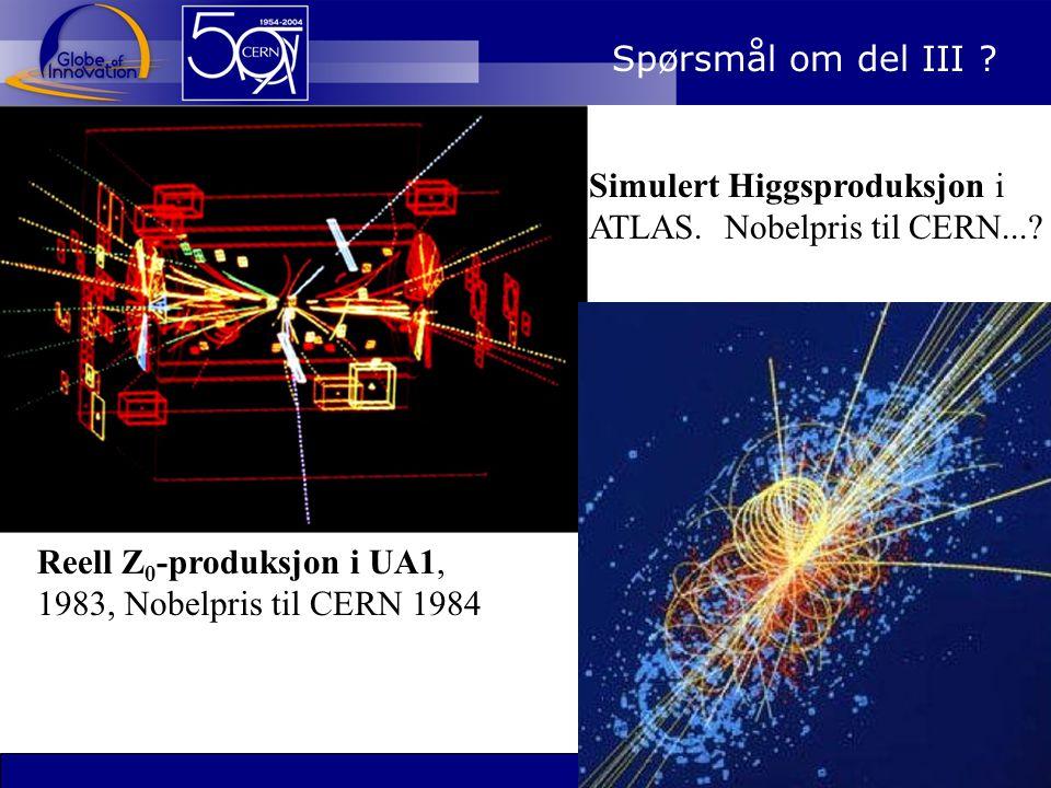 Spørsmål om del III . Simulert Higgsproduksjon i ATLAS.