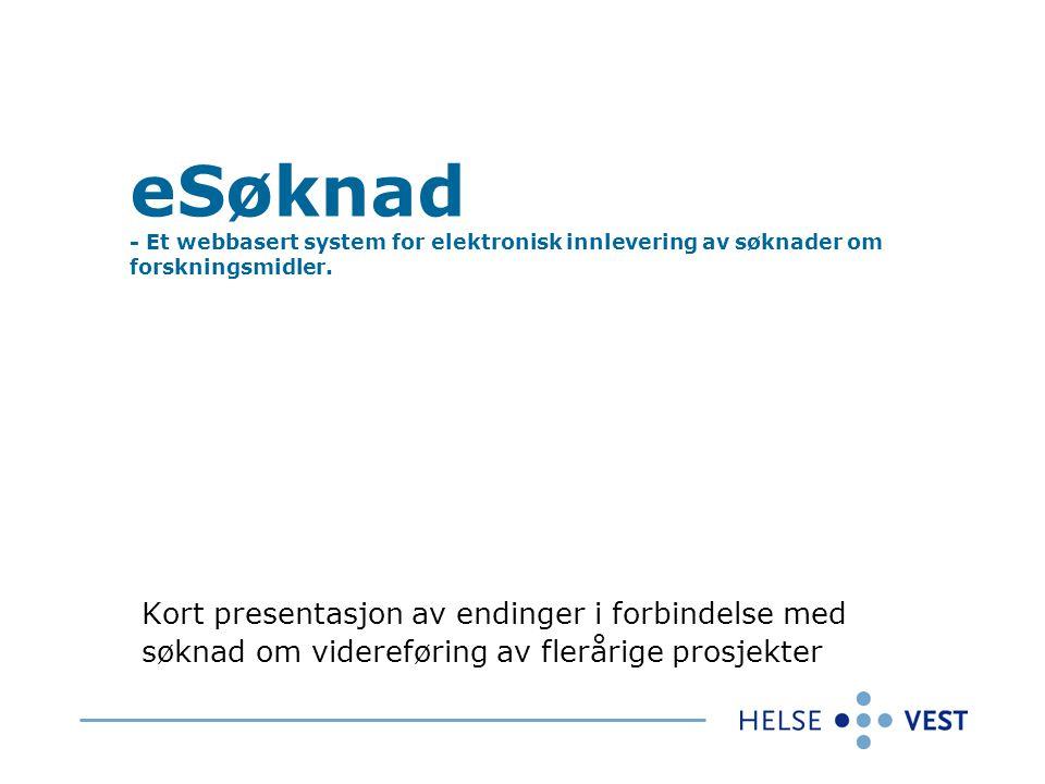04.04.2017 eSøknad - Et webbasert system for elektronisk innlevering av søknader om forskningsmidler.
