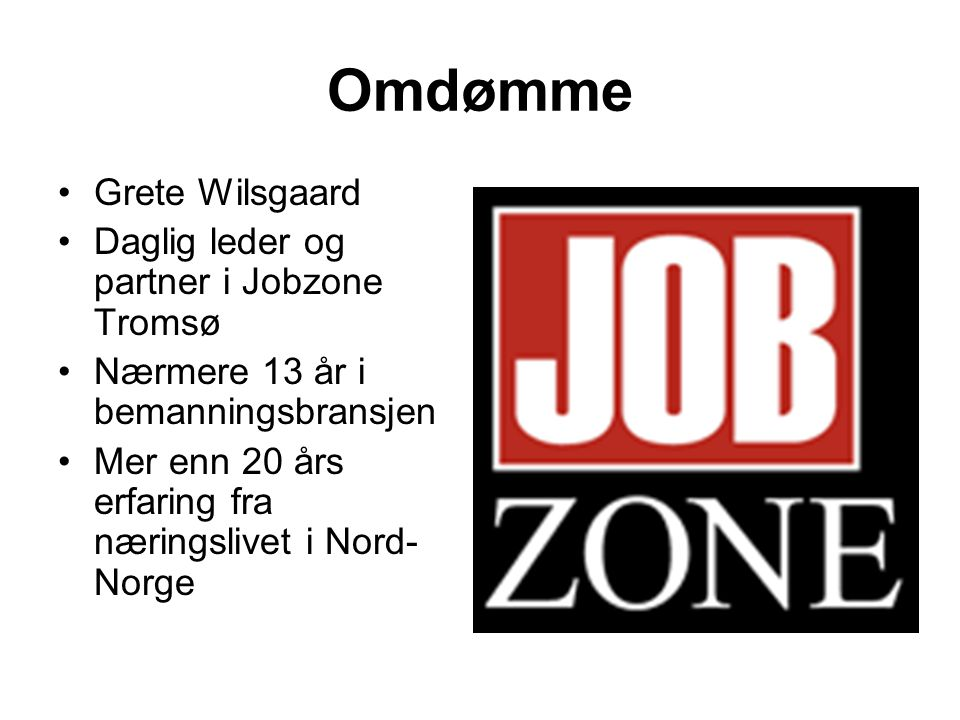 Omdømme Grete Wilsgaard Daglig leder og partner i Jobzone Tromsø