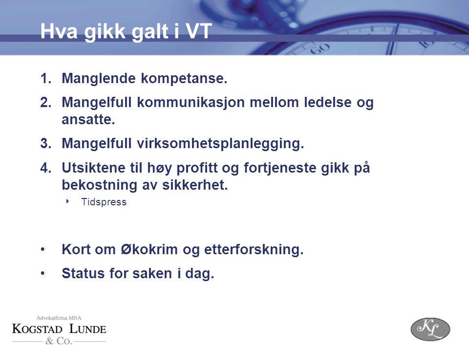 Hva gikk galt i VT Manglende kompetanse.