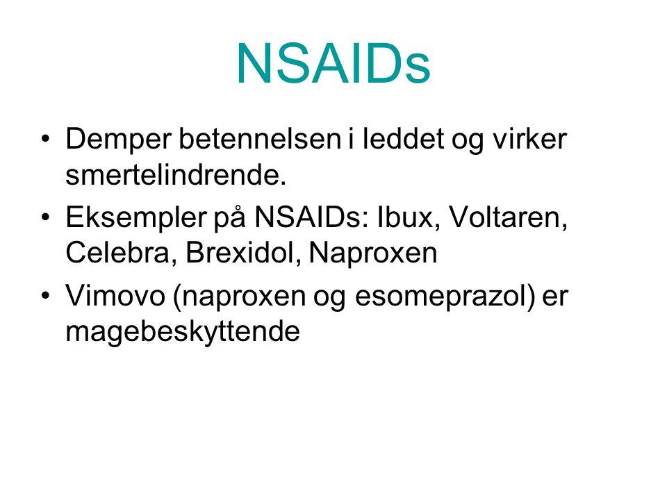NSAIDs Demper betennelsen i leddet og virker smertelindrende.