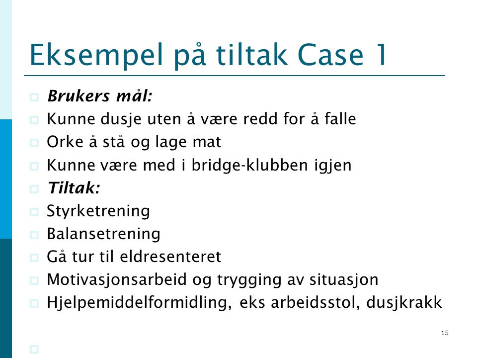 Eksempel på tiltak Case 1