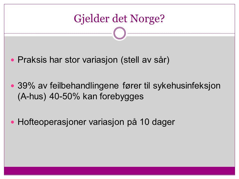 Gjelder det Norge Praksis har stor variasjon (stell av sår)