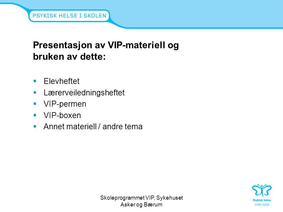 Presentasjon av VIP-materiell og bruken av dette: