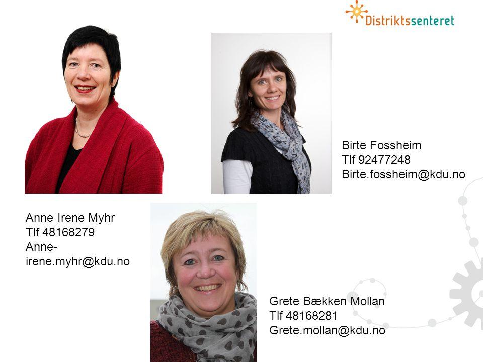 Birte Fossheim Tlf 92477248. Birte.fossheim@kdu.no. Anne Irene Myhr. Tlf 48168279. Anne-irene.myhr@kdu.no.