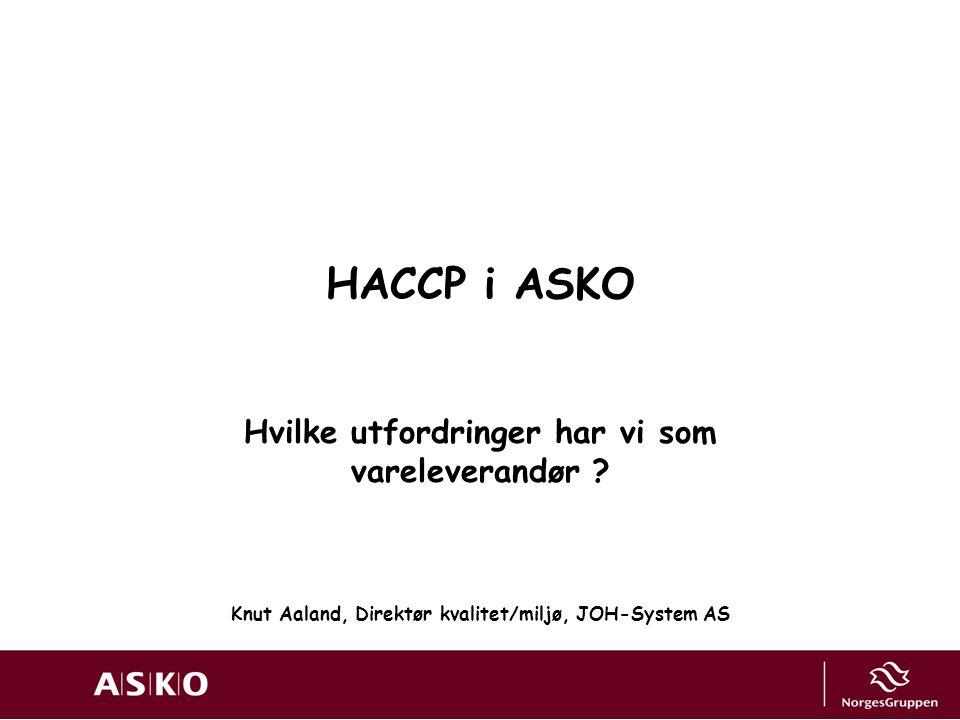 HACCP i ASKO Hvilke utfordringer har vi som vareleverandør