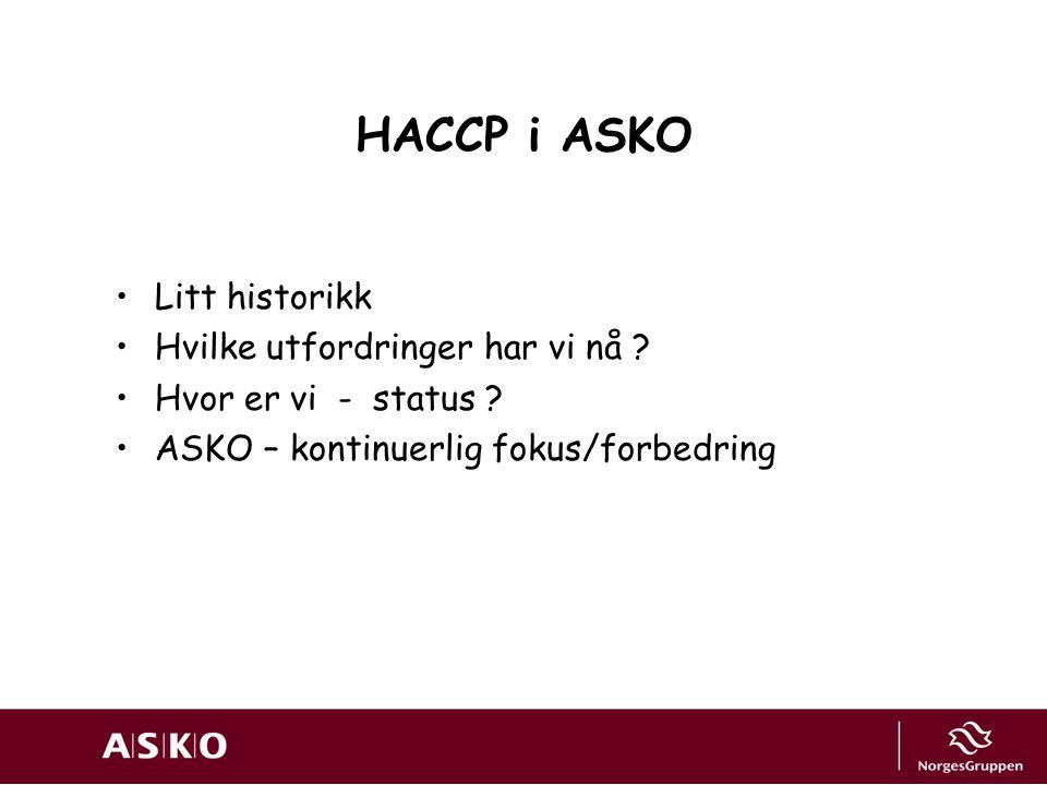HACCP i ASKO Litt historikk Hvilke utfordringer har vi nå