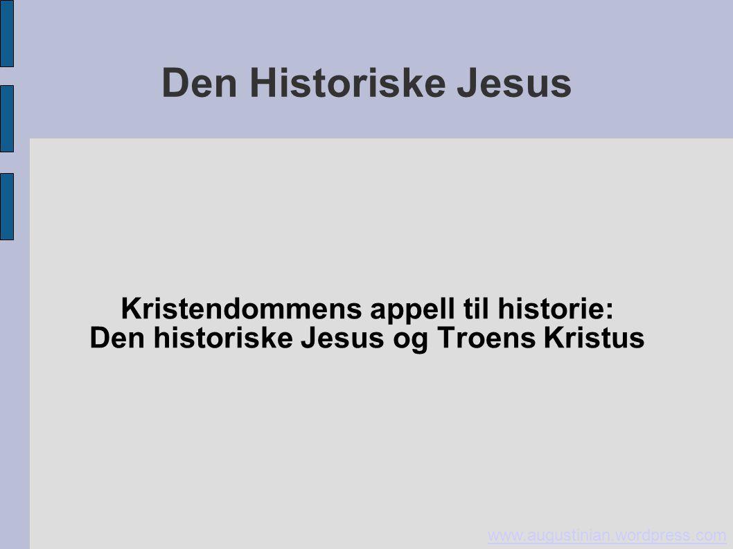 Den Historiske Jesus Kristendommens appell til historie: