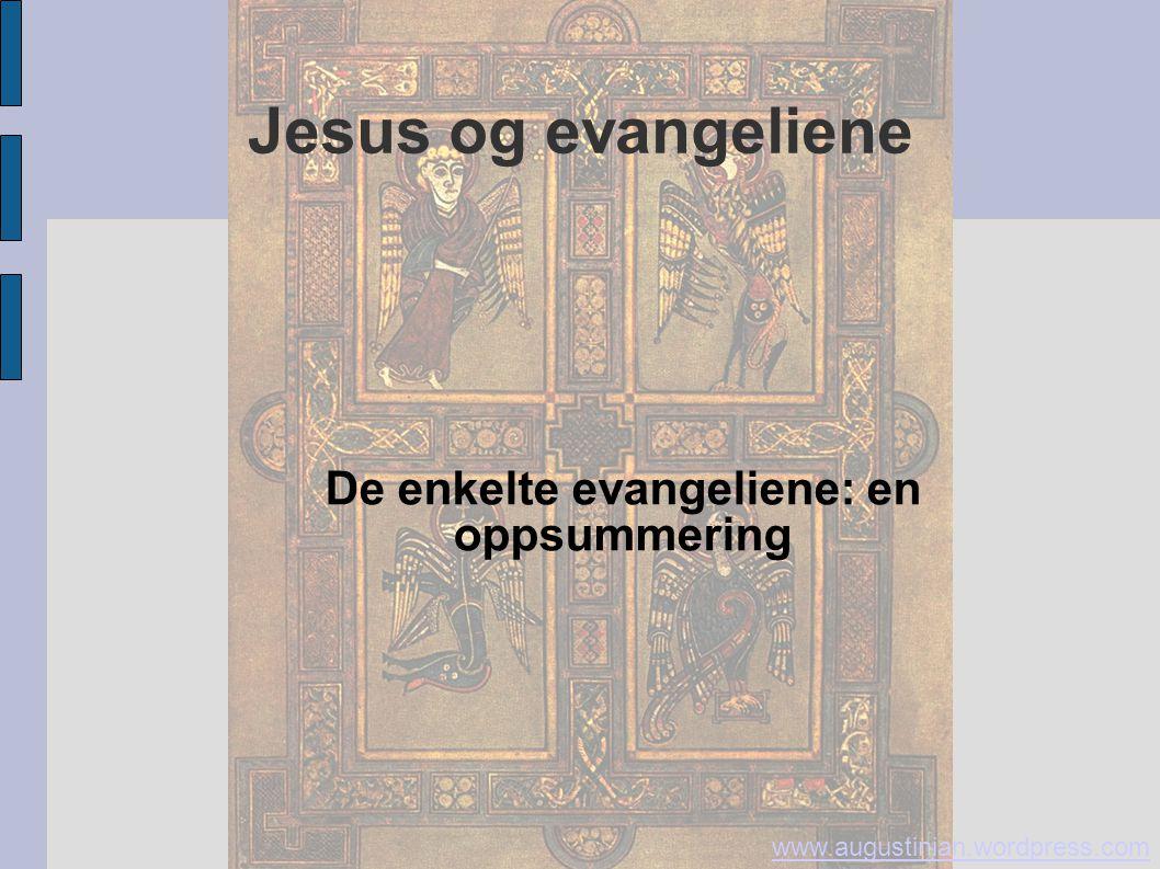 De enkelte evangeliene: en oppsummering