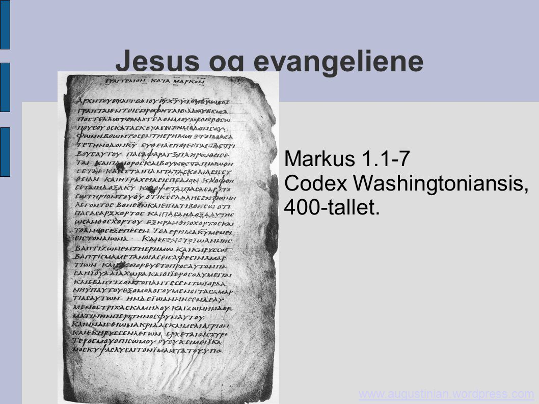 Jesus og evangeliene Markus 1.1-7 Codex Washingtoniansis, 400-tallet.