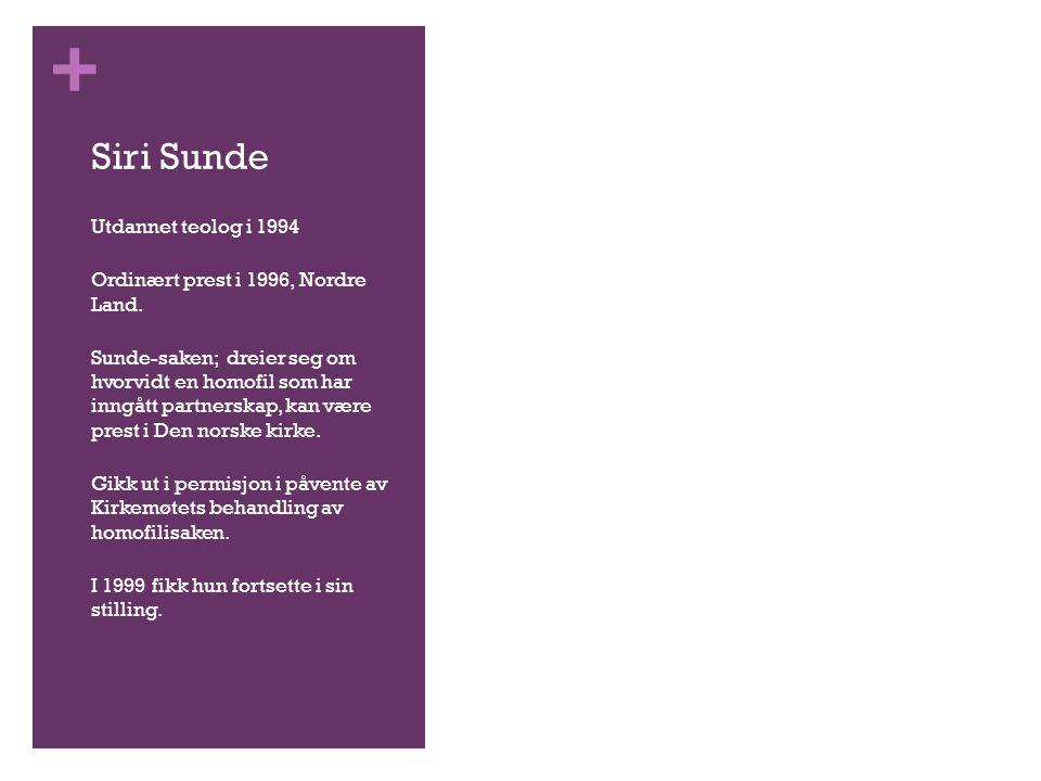 Siri Sunde Utdannet teolog i 1994 Ordinært prest i 1996, Nordre Land.