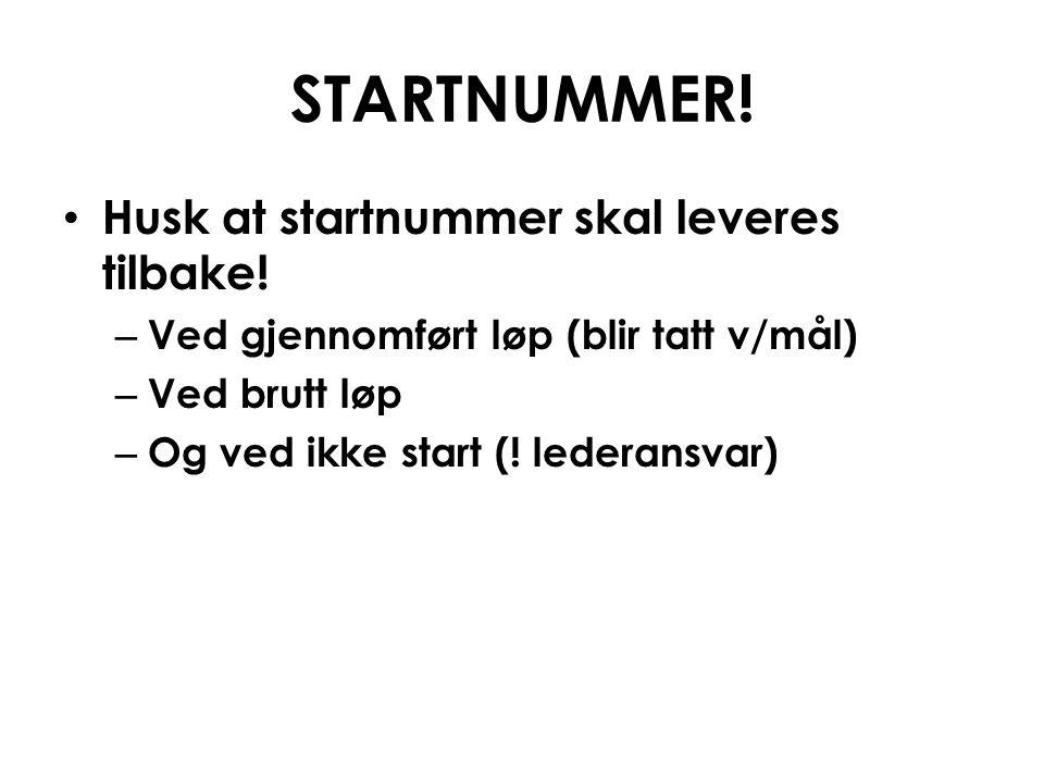 STARTNUMMER! Husk at startnummer skal leveres tilbake!