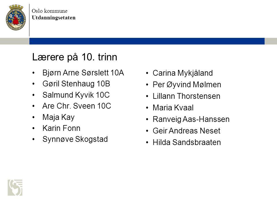 Lærere på 10. trinn Bjørn Arne Sørslett 10A Carina Mykjåland
