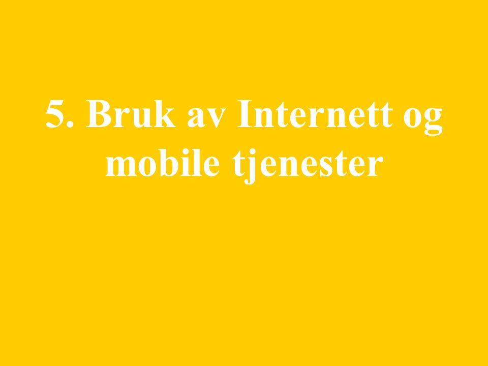 5. Bruk av Internett og mobile tjenester