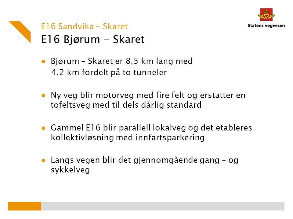 E16 Bjørum - Skaret E16 Sandvika - Skaret