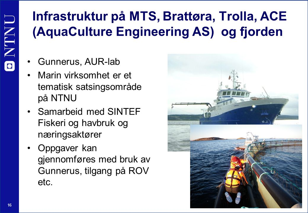 Infrastruktur på MTS, Brattøra, Trolla, ACE (AquaCulture Engineering AS) og fjorden
