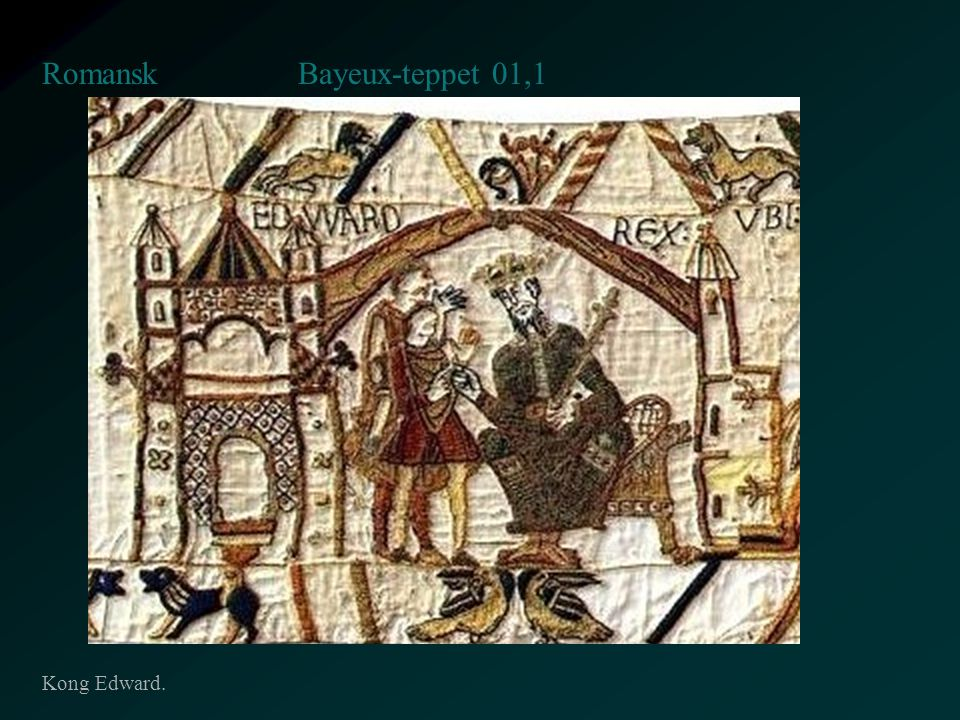 Bayeux-teppet 01,1 Romansk Kong Edward.
