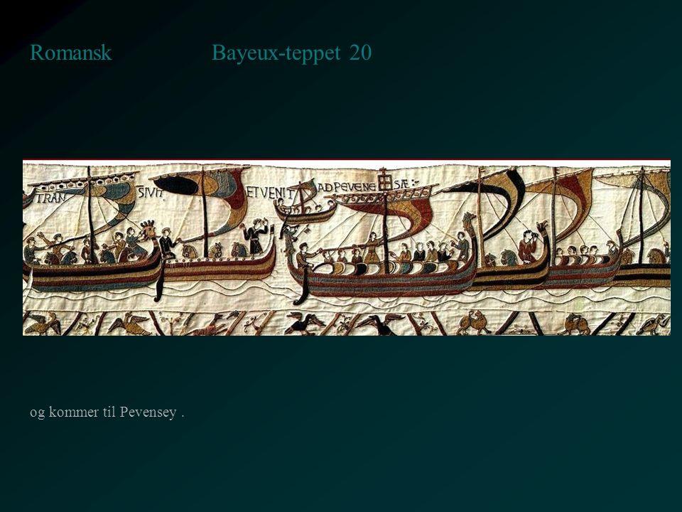 Bayeux-teppet 20 Romansk og kommer til Pevensey .