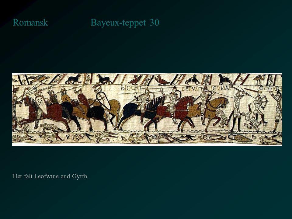 Bayeux-teppet 30 Romansk Her falt Leofwine and Gyrth.