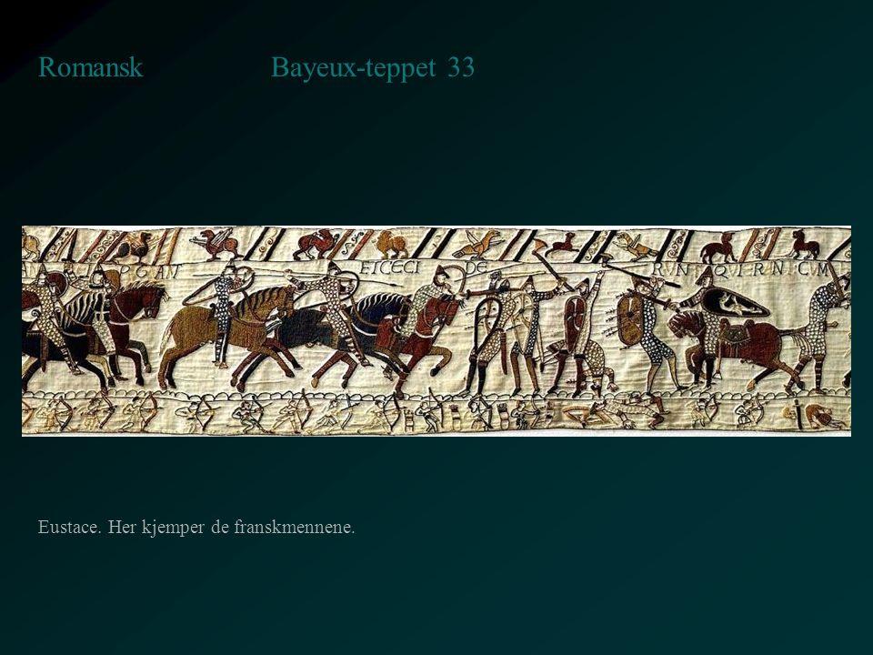 Bayeux-teppet 33 Romansk Eustace. Her kjemper de franskmennene.