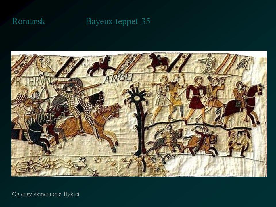 Bayeux-teppet 35 Romansk Og engelskmennene flyktet.